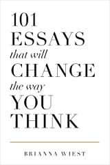 101 Essays That Will Change The Way You Think Kindle Edition