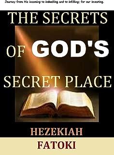 THE SECRETS OF GOD'S SECRET PLACE