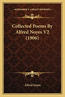 Collected Poems By Alfred Noyes V2 (1906)