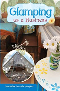Glamping as a Business: How to own and run your own glampsite