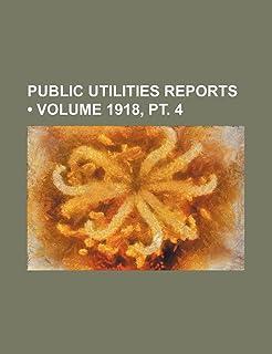 Public Utilities Reports (Volume 1918, PT. 4)