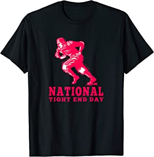 NATIONAL TIGHT END DAY T-Shirt