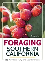 Foraging Southern California: 118 Nutritious, Tasty, and Abundant Foods (English Edition)