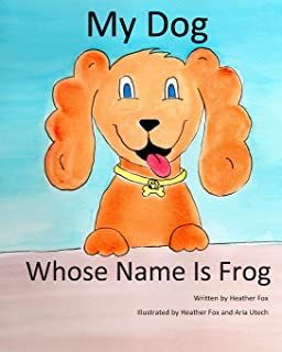 My Dog Whose Name is Frog