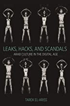 Leaks, Hacks, and Scandals: Arab Culture in the Digital Age (Translation/Transnation)