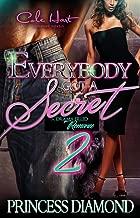 Everybody Got A Secret 2: An Urban Romance