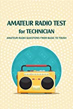Amateur Radio Test for Technician: Amateur Radio Questions from Basic to Tough: Ham Radio Test (English Edition)