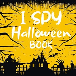 I Spy Halloween Book: A Fun Trick Or Treat Activity Book For Kids Ages 2-5