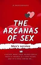 The arcanas of sex: Men's version (English Edition)
