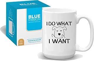 I DO WHAT I WANT (15 oz - Large) Grumpy Dog Funny Coffee Mug - Gift for Dog Lovers - Funny Mug in Decorative Blue Ribbon Box - Gift for Family, Friends, Colleagues, Birthdays, Yourself and more