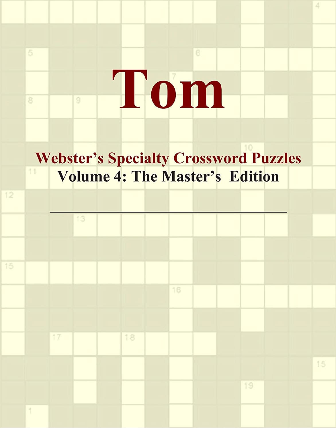 子音孤児できればTom - Webster's Specialty Crossword Puzzles, Volume 4: The Master's Edition