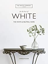 Download Book For the Love of White: The White and Neutral Home PDF