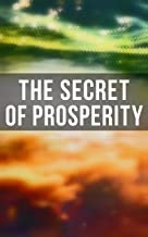 The Secret of Prosperity: The Greatest Writings on the Art of Becoming Rich, Strong & Successful