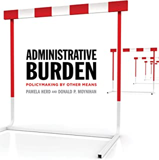 Administrative Burden: Policymaking by Other Means