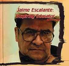 Jaime Escalante: Inspiring Educator (Great Hispanics of Our Time)