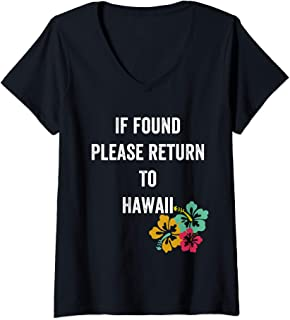 Womens Funny If Found Please Return to Hawaii Home Love V-Neck T-Shirt