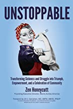 Unstoppable: Transforming Sickness and Struggle into Triumph, Empowerment and a Celebration of Community