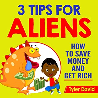 3 Tips for Aliens: How To Save Money and Get Rich