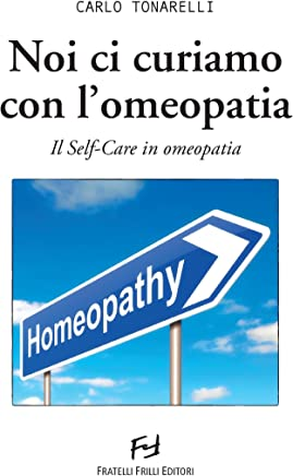 Noi ci curiamo con lomeopatia: Il Self-Care in omeopatia