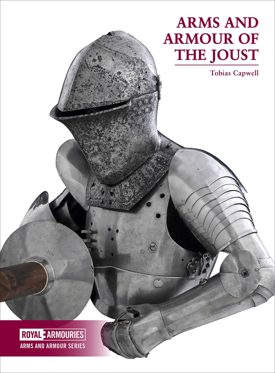 Image OfCapwell, T: Arms And Armour Of The Medieval Joust (Arms And Armour Series)