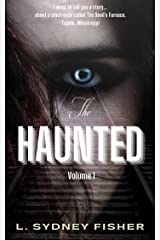 The Haunted: True Stories for the Ghost Lover's Soul (A Haunted History Series Book 1) Kindle Edition