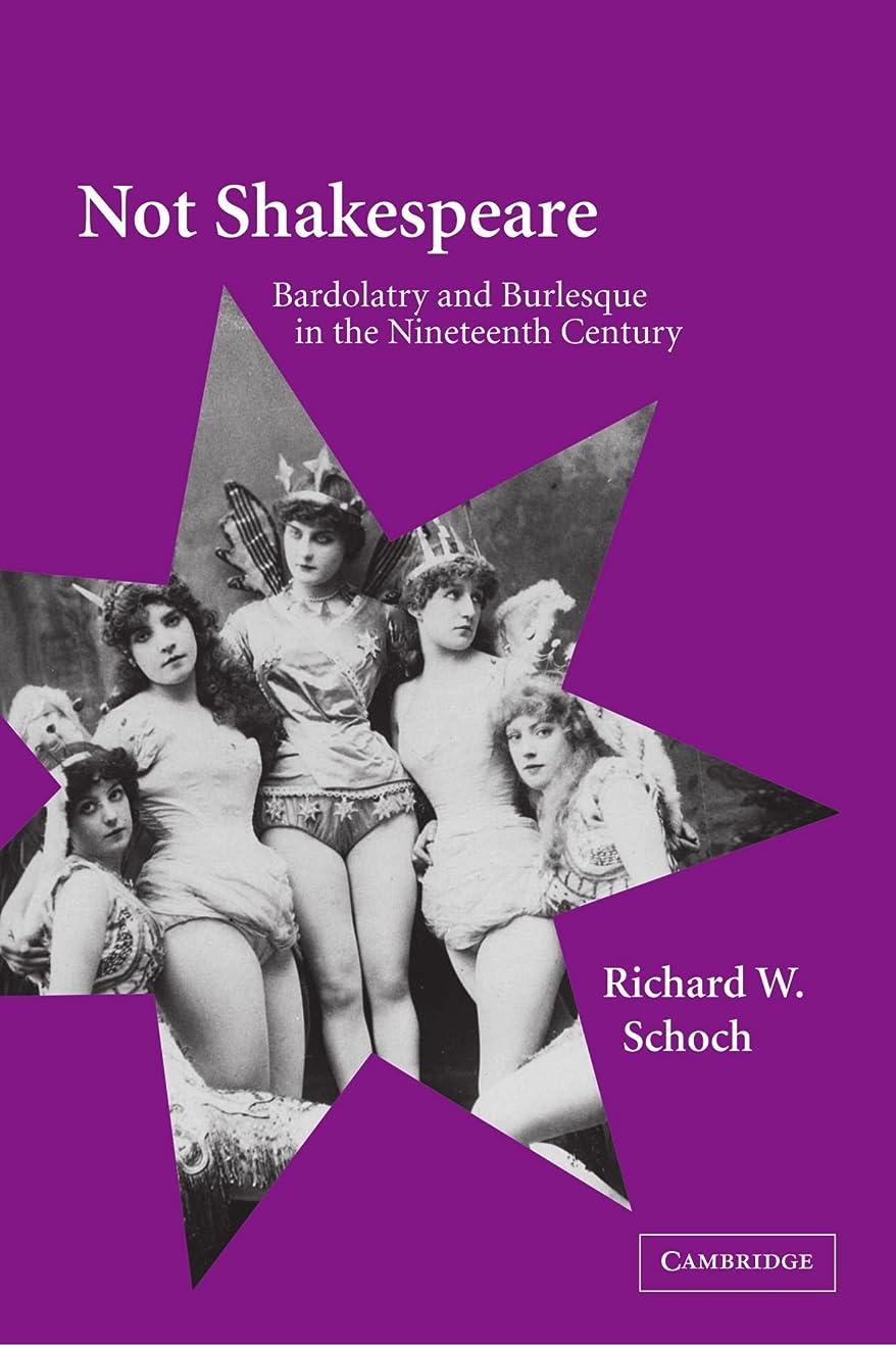 飢え失敗遠征Not Shakespeare: Bardolatry and Burlesque in the Nineteenth Century