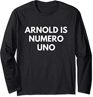 Arnold Is Numero Uno - Long Sleeve Gym Shirt