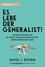 Es lebe der Generalist!: Warum gerade sie in einer spezialisierten Welt erfolgreicher sind (German Edition)