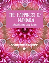 The Happiness of Mandala: Amazing adult coloring book with 50 unique Mandalas design for relaxation, inspiration and stres...