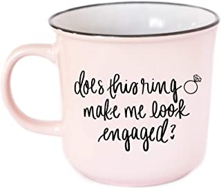 Does This Ring Make Me Look Engaged Coffee Mug Pink 14oz Sweet Water Decor Engagement Mug Future Mrs Mug Engagement Mugs For Her Does This Mug Make Me Look Engaged Mug Gifts For Engaged Friend