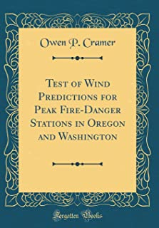 Test of Wind Predictions for Peak Fire-Danger Stations in Oregon and Washington (Classic Reprint)