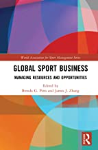 Global Sport Business: Managing Resources and Opportunities (World Association for Sport Management Series)
