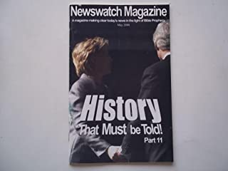 Newswatch Magazine May 2008 A Magazine Making Clear Today's News in the Light of Bible Prophecy