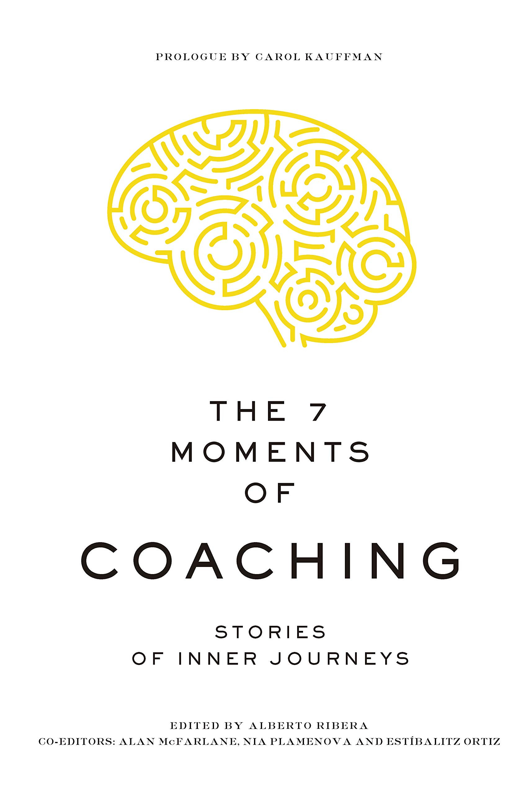 The 7 Moments of Coaching: Stories of Inner Journeys
