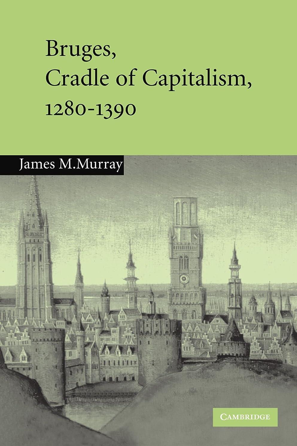掃く腐食する大声でBruges, Cradle of Capitalism, 1280-1390