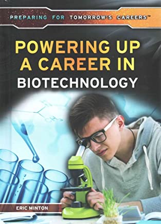 [(Powering Up a Career in Biotechnology)] [By (author) Eric Minton] published on (August, 2015)