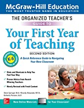 The Organized Teacher's Guide to Your First Year of Teaching, Grades K-6, Second Edition