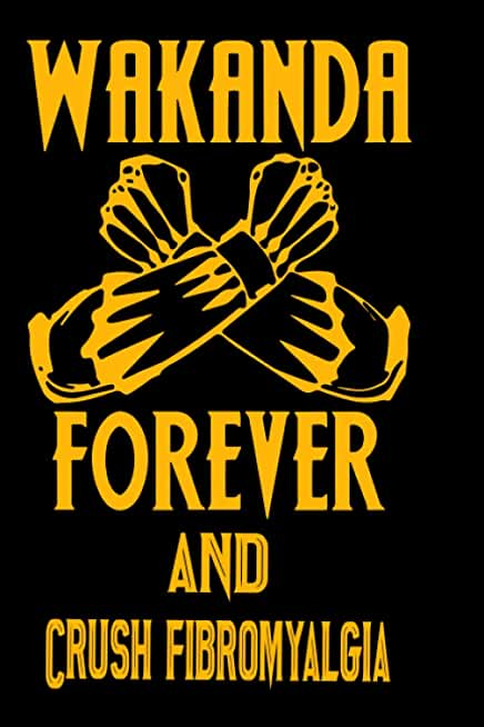 Wakanda Forever And Crush fibromyalgia: Notebook Lined Pages, 6.9 inches,120 Pages, White Paper Journal, notepad Gift For Black Panther Fans - Wakanda Forever Lovers