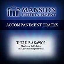 There Is a Savior (Made Popular by the Talleys) [Accompaniment Track]