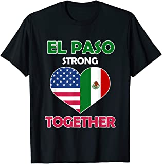 El Paso Strong T Shirt - Stay Together for Women Men El Paso T-Shirt