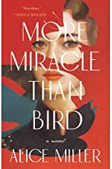 More Miracle Than Bird Kindle Edition
