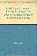 A-list 4 pack novels - Blonde Ambition, Tall cool One, Back In Black & American Beauty