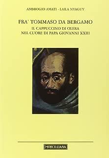 Fra' Tommaso da Bergamo. Il cappuccino di Olera nel cuore di papa Giovanni XXIII