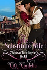The Substitute Wife (Brides of Little Creede Book 1) Kindle Edition