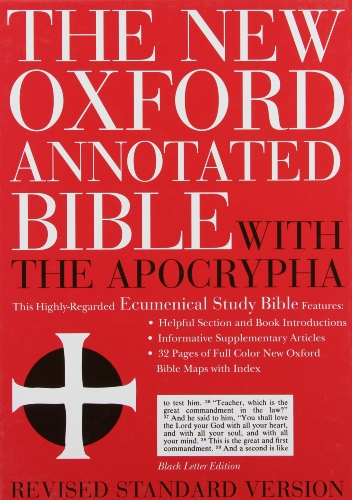 Compare Textbook Prices for The New Oxford Annotated Bible with the Apocrypha, Revised Standard Version, Expanded Edition Genuine Leather Black 8914A Annotated Edition ISBN 9780195283358 by May, Herbert G,Metzger, Collard Professor of New Testament Emeritus Bruce M