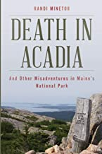 Death in Acadia: And Other Misadventures in Maine's National Park (Dear Earthling)