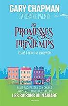 Les promesses du printemps: Quand l'amour se renouvelle (French Edition)