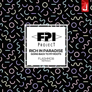Rich in Paradise (Going Back to My Roots) (Flashmob Remixes)