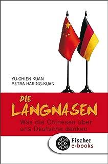 Die Langnasen: Was die Chinesen über uns Deutsche denken Mit einem Geleitwort von Helmut Schmidt (German Edition)