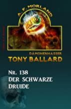 Der schwarze Druide Tony Ballard Nr. 138 (German Edition)